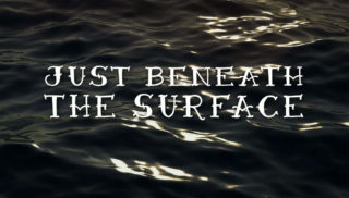 Just Beneath The Surface Episode 1